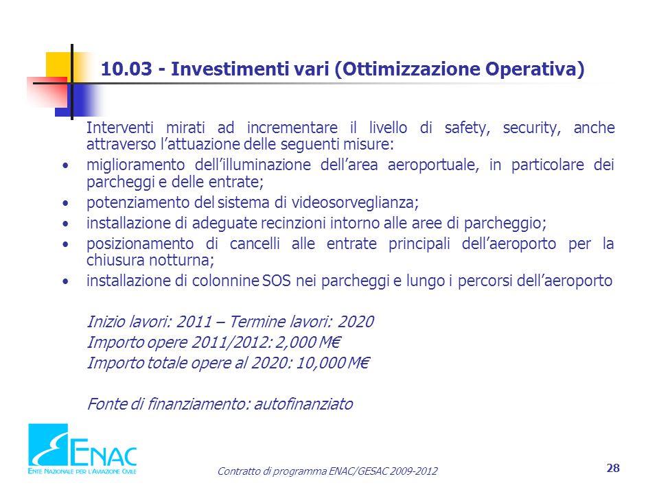 10.03 - Investimenti vari (Ottimizzazione Operativa)