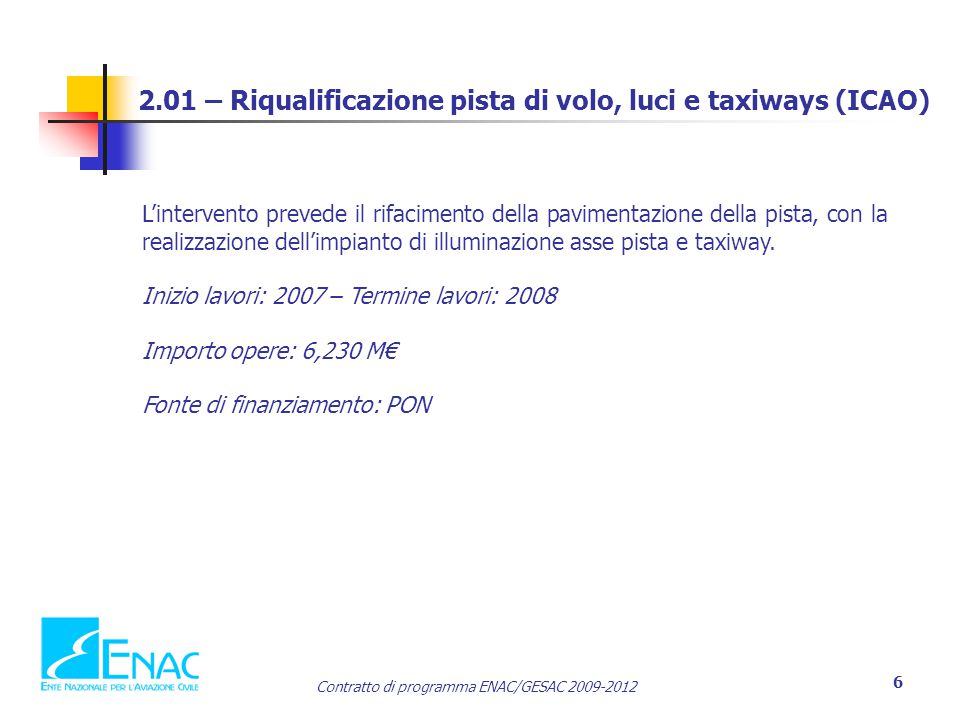 2.01 – Riqualificazione pista di volo, luci e taxiways (ICAO)