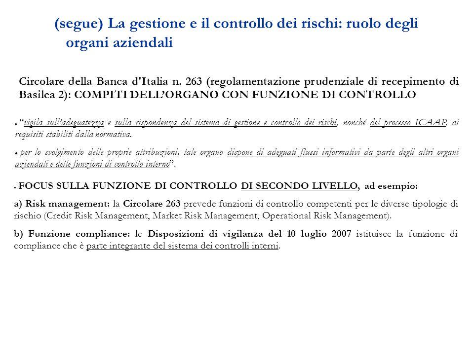 (segue) La gestione e il controllo dei rischi: ruolo degli organi aziendali