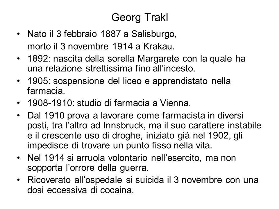Georg Trakl Nato il 3 febbraio 1887 a Salisburgo,