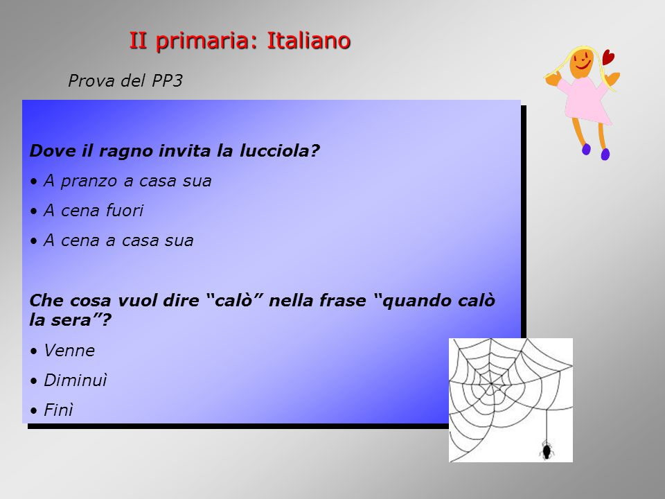 II primaria: Italiano Prova del PP3 Dove il ragno invita la lucciola