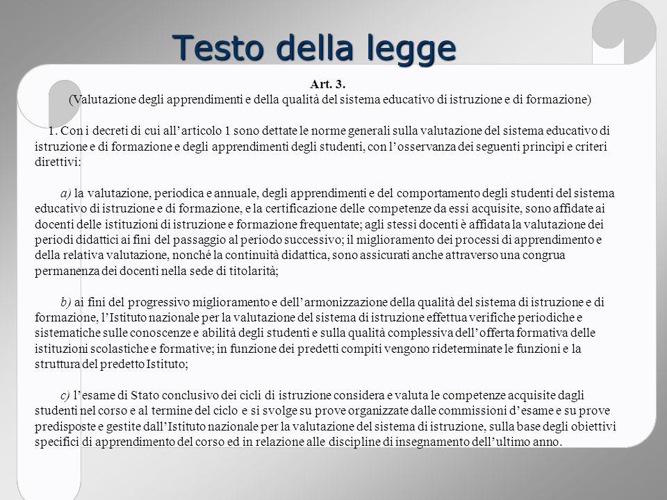 Testo della legge Art. 3. (Valutazione degli apprendimenti e della qualità del sistema educativo di istruzione e di formazione)