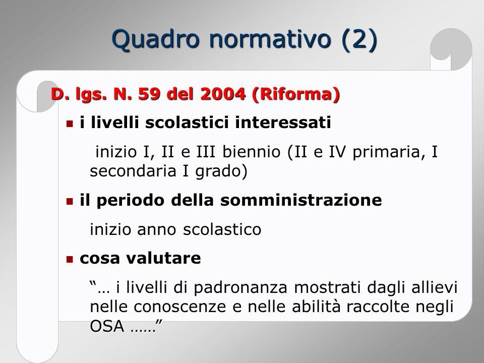 Quadro normativo (2) D. lgs. N. 59 del 2004 (Riforma)