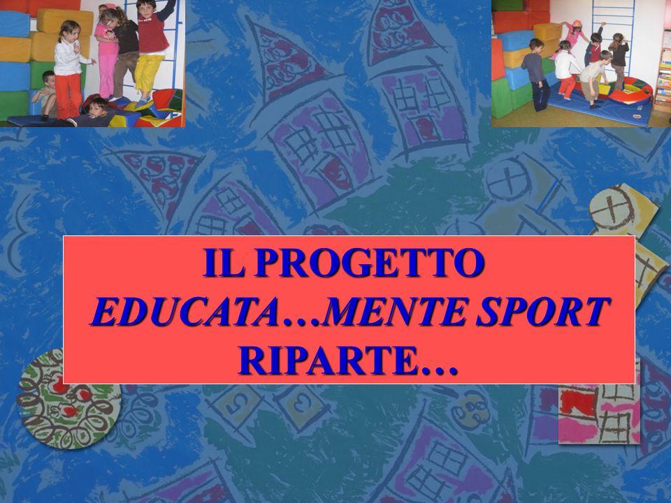IL PROGETTO EDUCATA…MENTE SPORT RIPARTE…