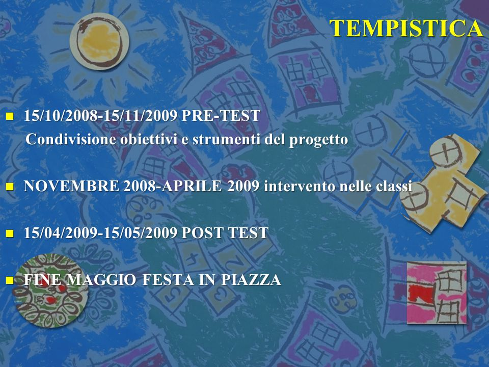TEMPISTICA 15/10/2008-15/11/2009 PRE-TEST