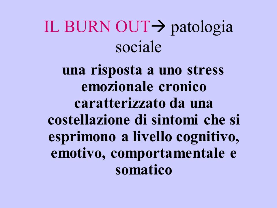 IL BURN OUT patologia sociale