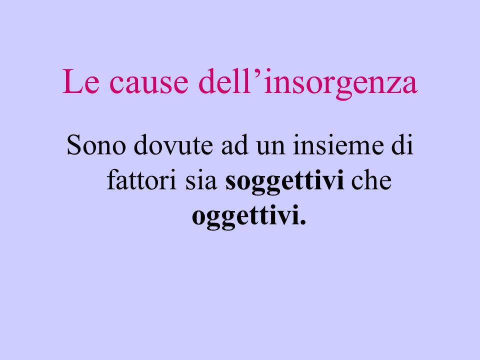 Le cause dell'insorgenza