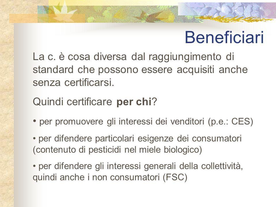 Beneficiari La c. è cosa diversa dal raggiungimento di standard che possono essere acquisiti anche senza certificarsi.