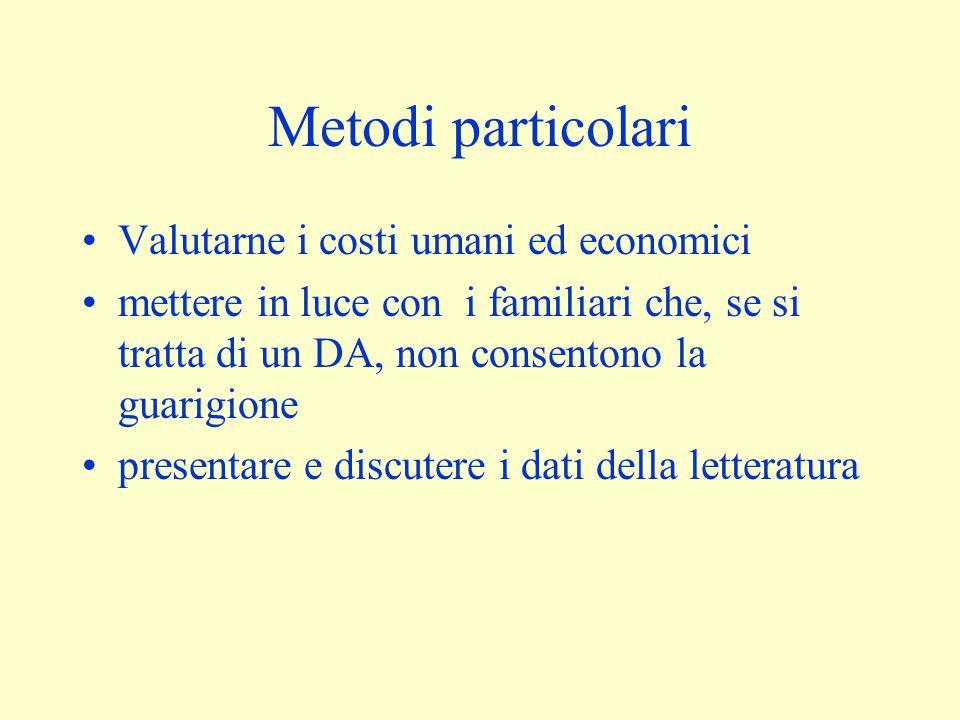 Metodi particolari Valutarne i costi umani ed economici