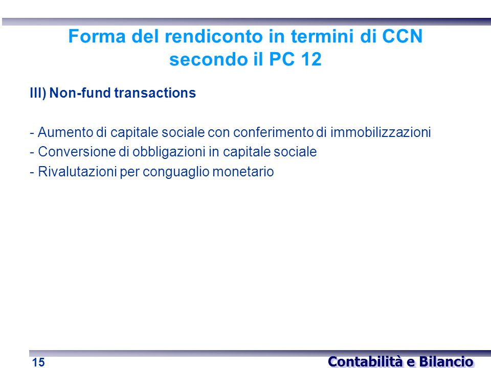 Forma del rendiconto in termini di CCN secondo il PC 12