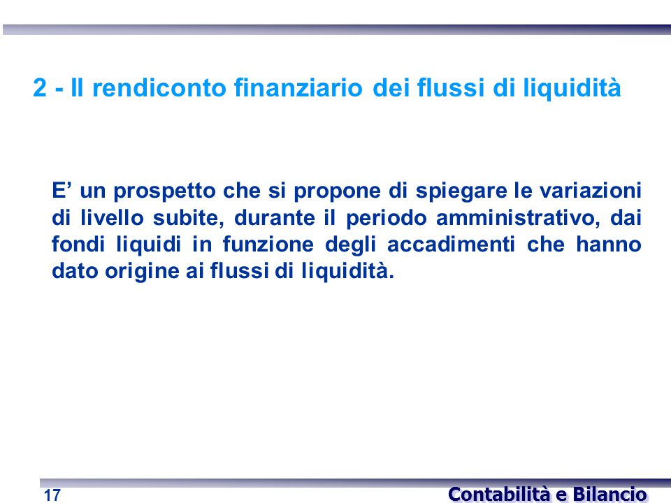 2 - Il rendiconto finanziario dei flussi di liquidità