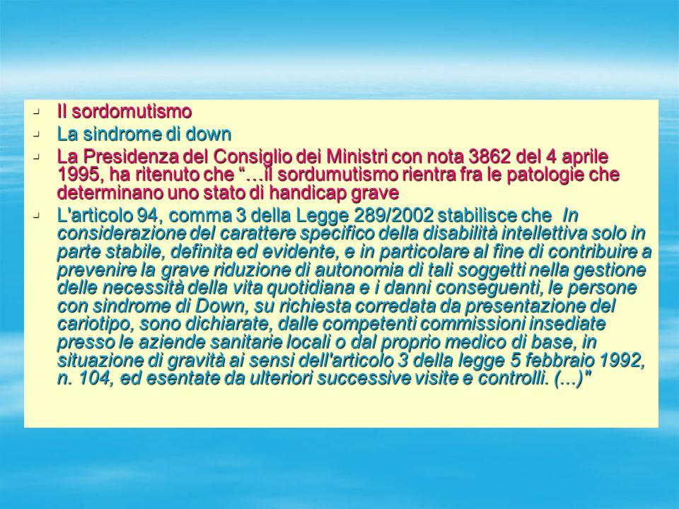Il sordomutismo La sindrome di down.