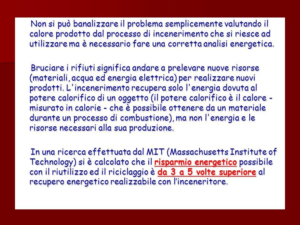 Non si può banalizzare il problema semplicemente valutando il calore prodotto dal processo di incenerimento che si riesce ad utilizzare ma è necessario fare una corretta analisi energetica.