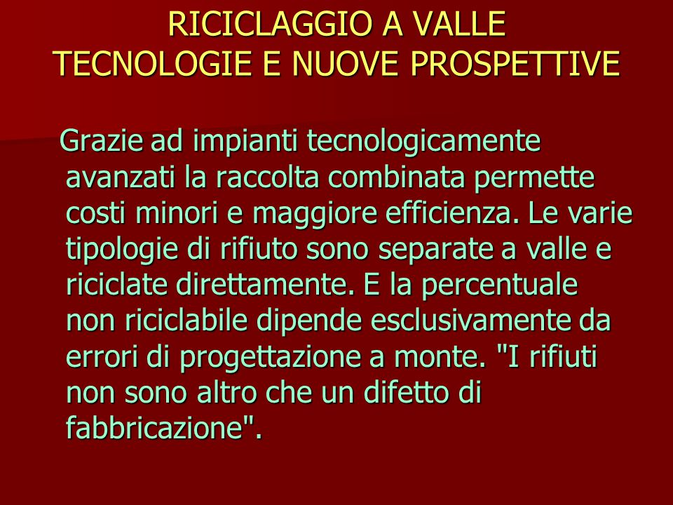 RICICLAGGIO A VALLE TECNOLOGIE E NUOVE PROSPETTIVE