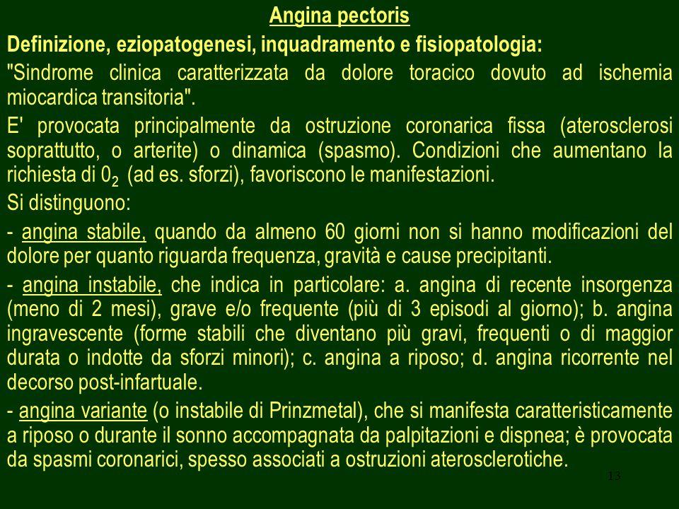 Angina pectoris Definizione, eziopatogenesi, inquadramento e fisiopatologia: