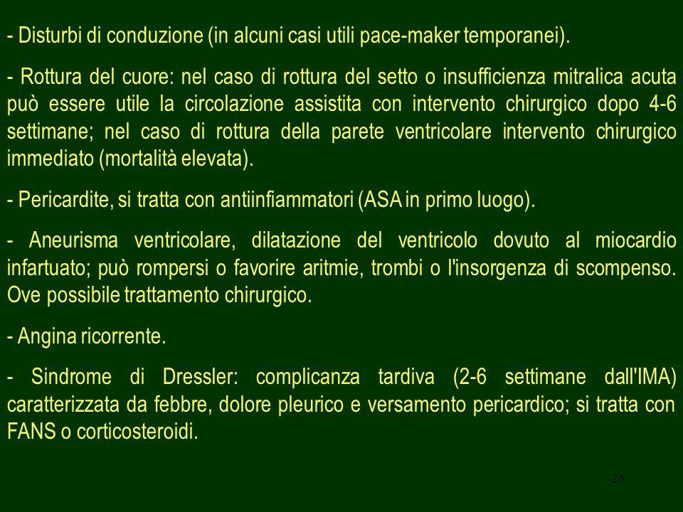 - Disturbi di conduzione (in alcuni casi utili pace-maker temporanei).