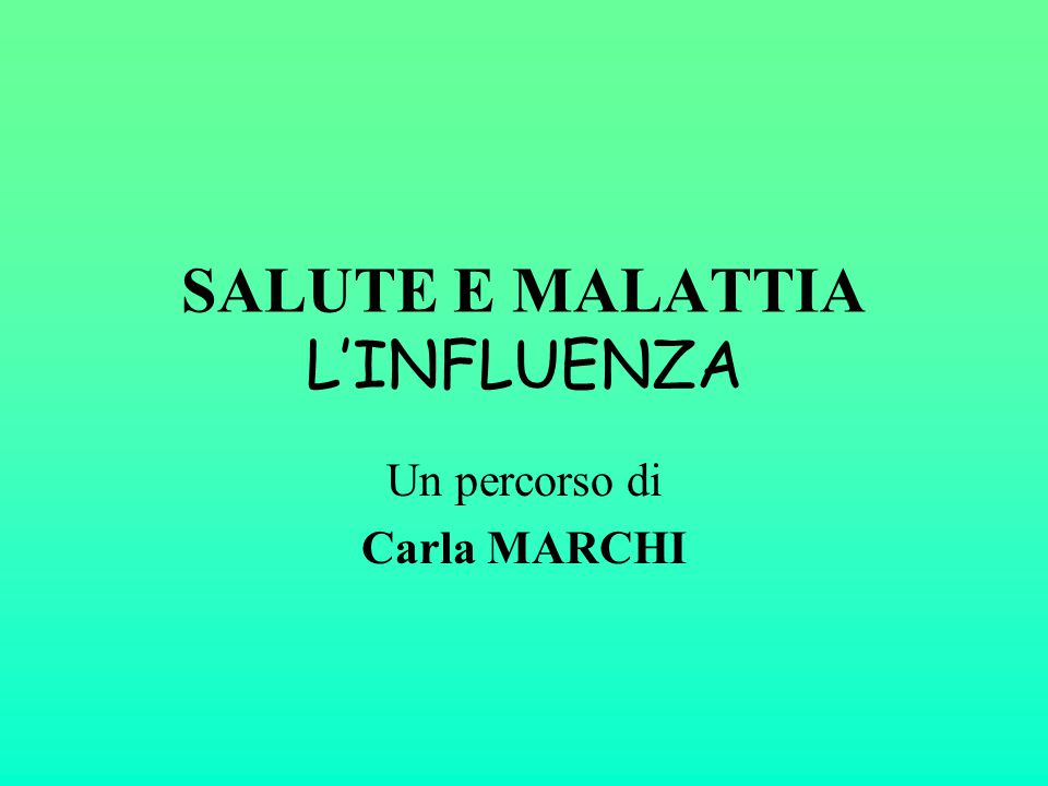 SALUTE E MALATTIA L'INFLUENZA