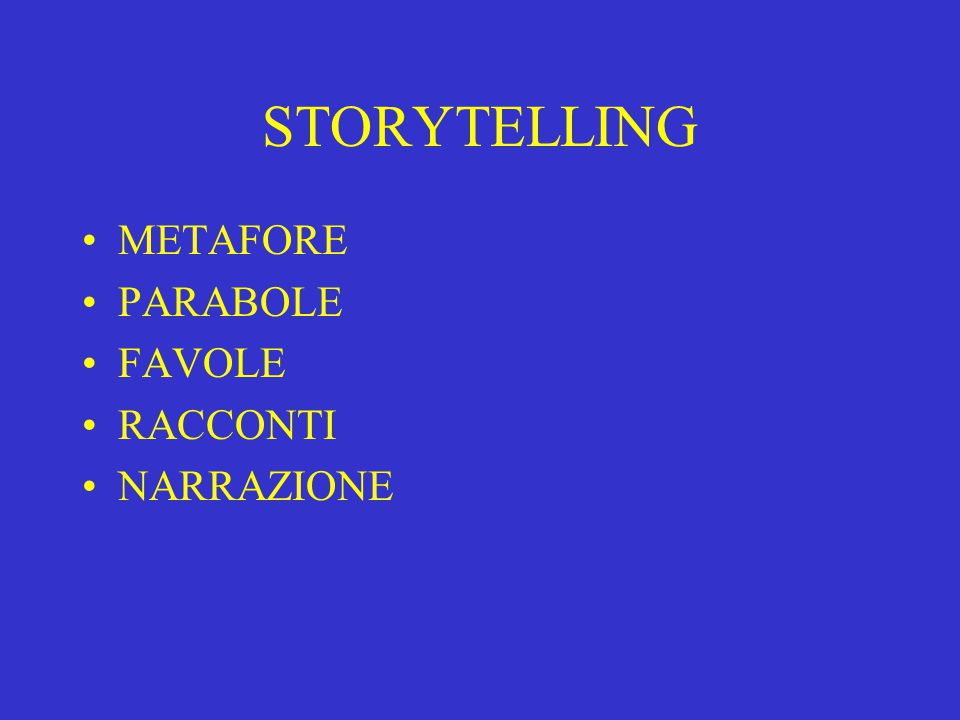 STORYTELLING METAFORE PARABOLE FAVOLE RACCONTI NARRAZIONE