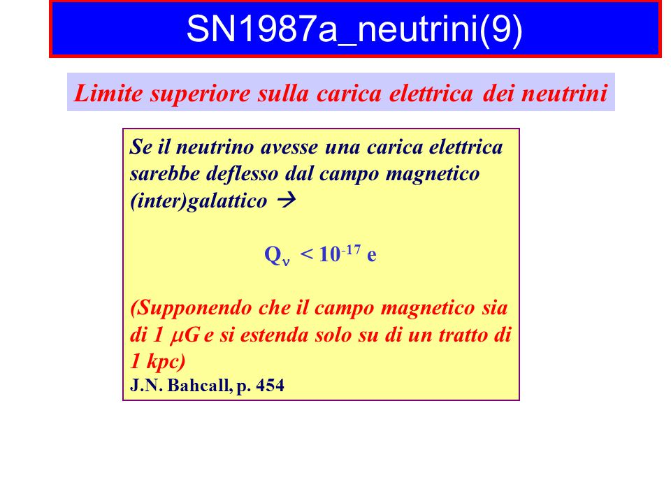 SN1987a_neutrini(9) Limite superiore sulla carica elettrica dei neutrini. Se il neutrino avesse una carica elettrica.