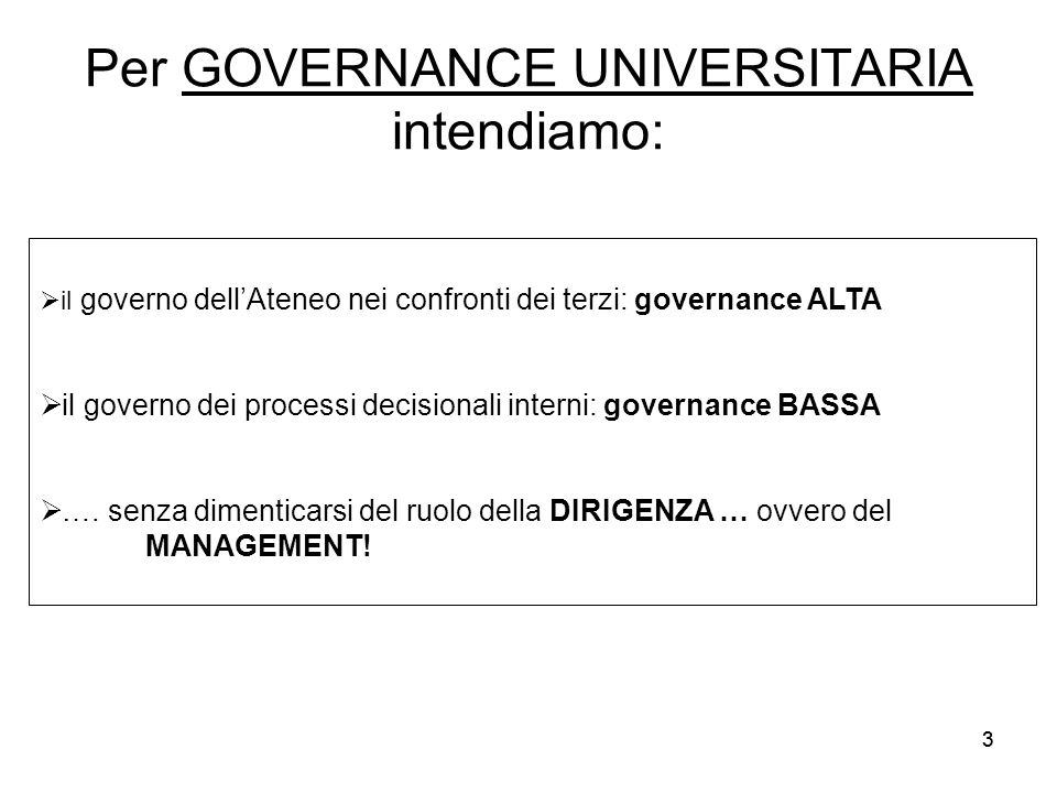 Per GOVERNANCE UNIVERSITARIA intendiamo: