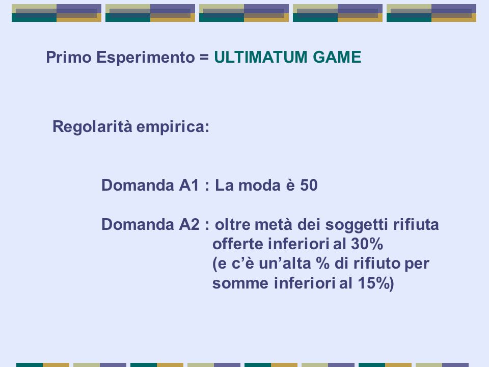 Primo Esperimento = ULTIMATUM GAME