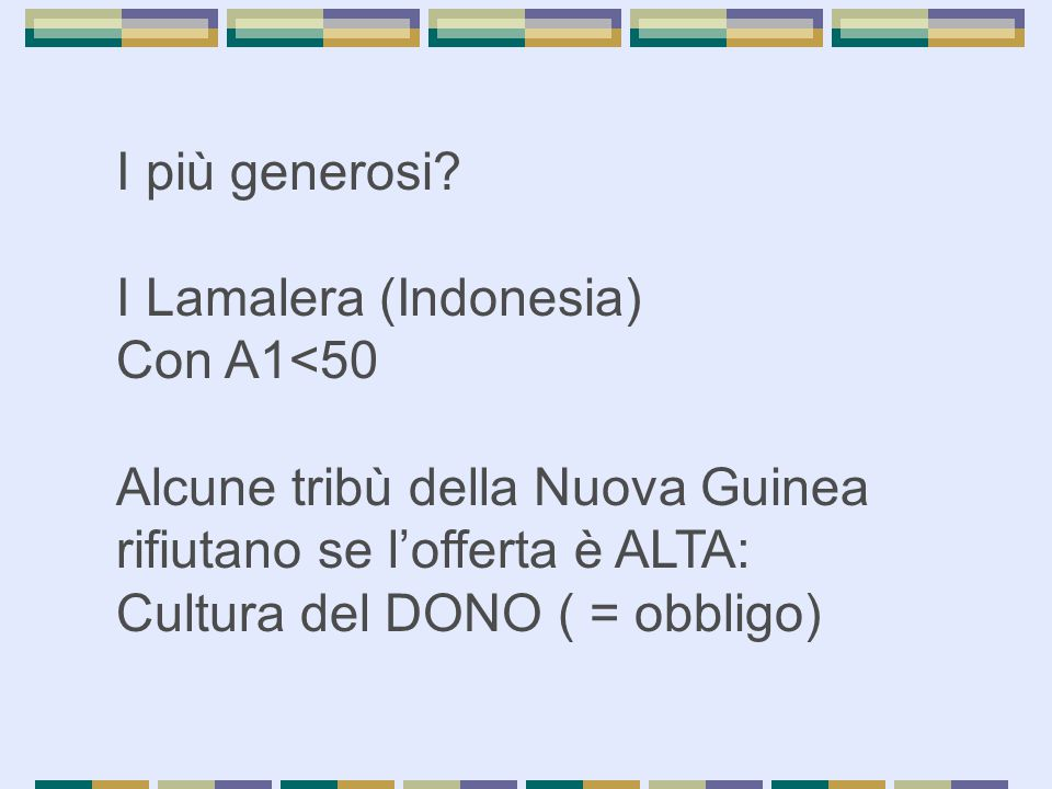 I Lamalera (Indonesia) Con A1<50 Alcune tribù della Nuova Guinea