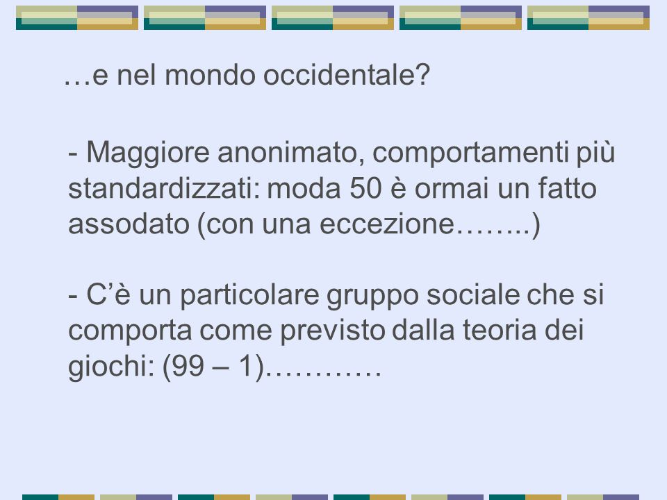 …e nel mondo occidentale