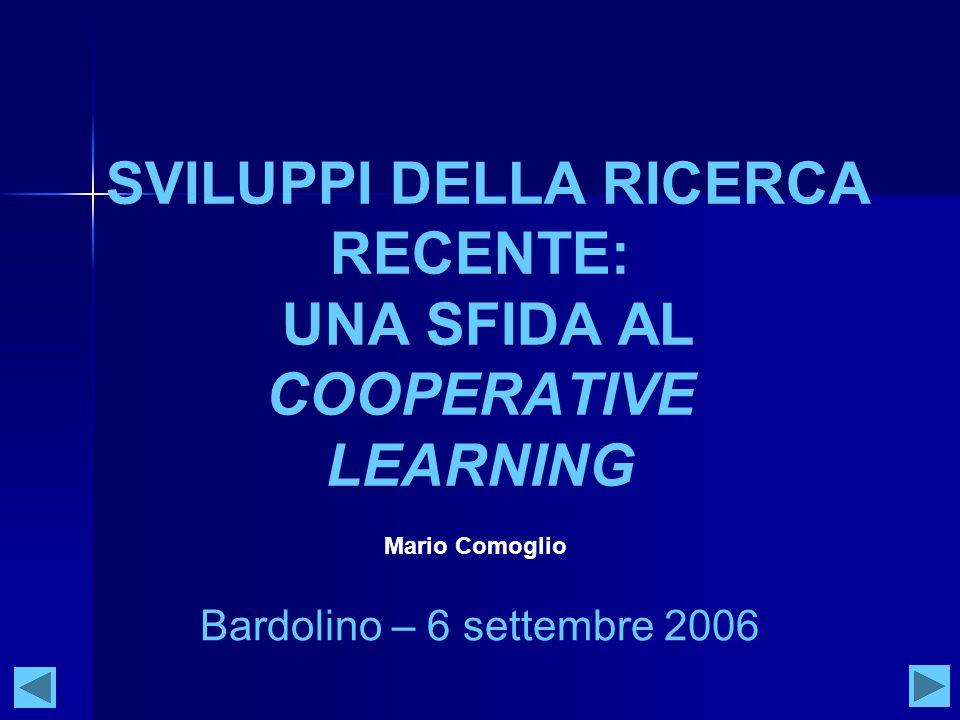 SVILUPPI DELLA RICERCA RECENTE: UNA SFIDA AL COOPERATIVE LEARNING