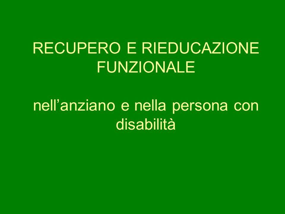 RECUPERO E RIEDUCAZIONE FUNZIONALE nell'anziano e nella persona con disabilità