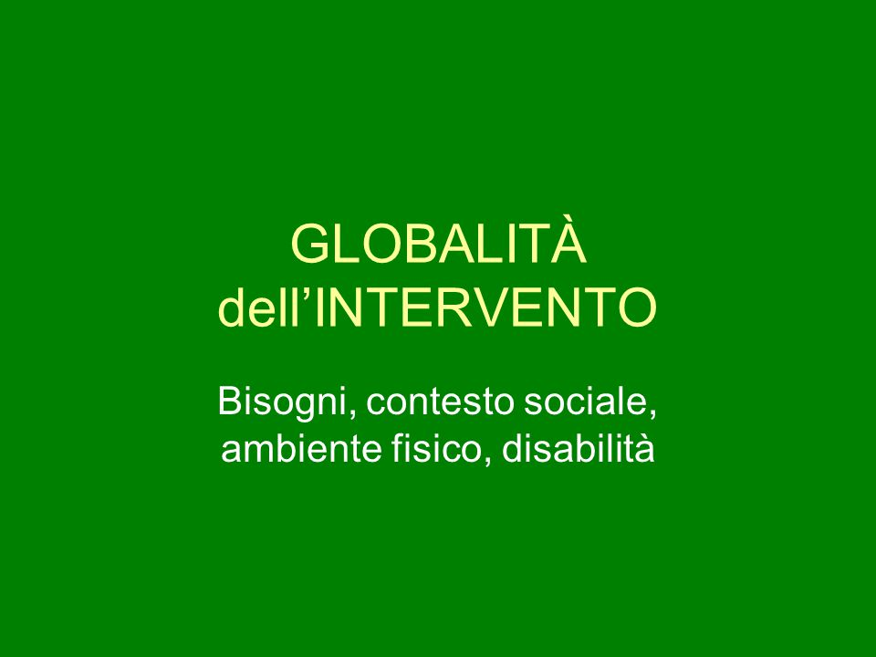 GLOBALITÀ dell'INTERVENTO