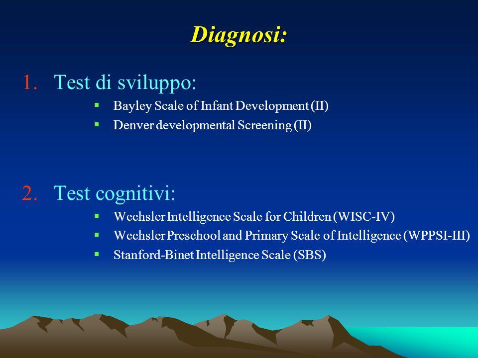 Diagnosi: Test di sviluppo: Test cognitivi: