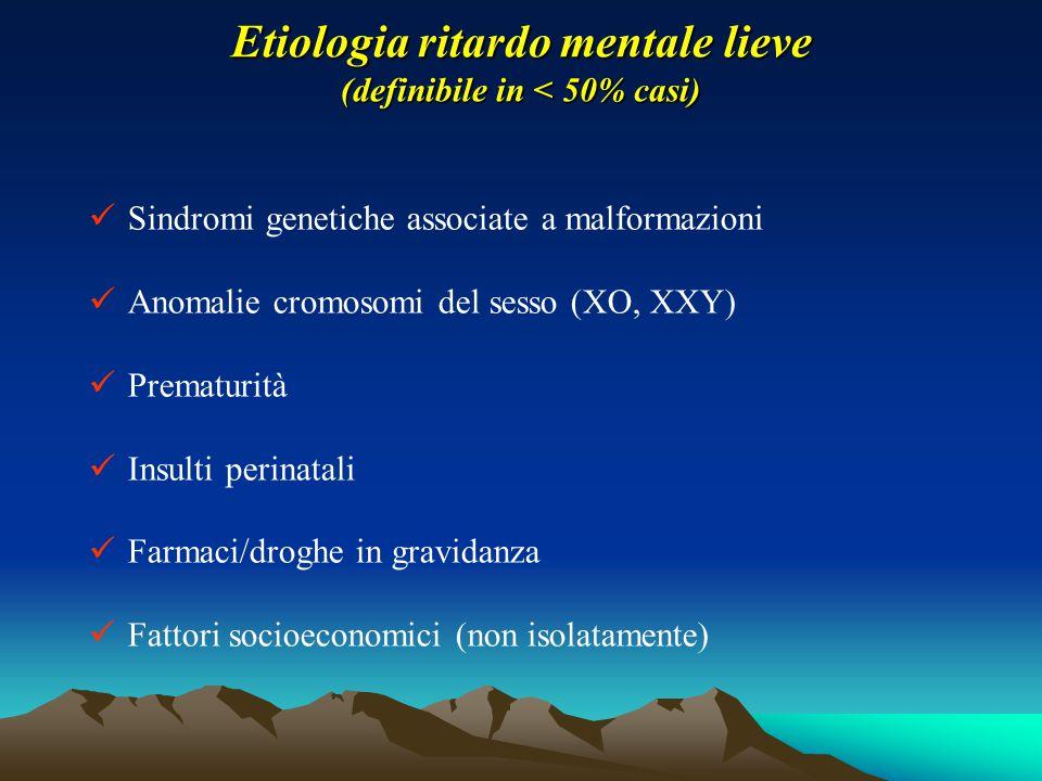 Etiologia ritardo mentale lieve (definibile in < 50% casi)