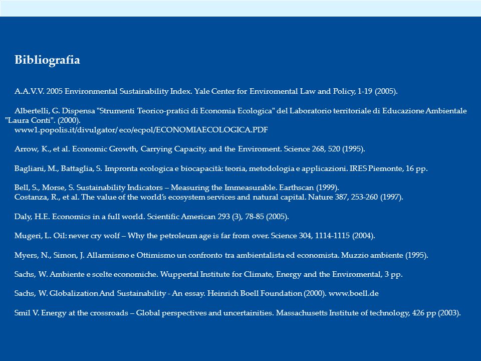Bibliografia A.A.V.V. 2005 Environmental Sustainability Index. Yale Center for Enviromental Law and Policy, 1-19 (2005).
