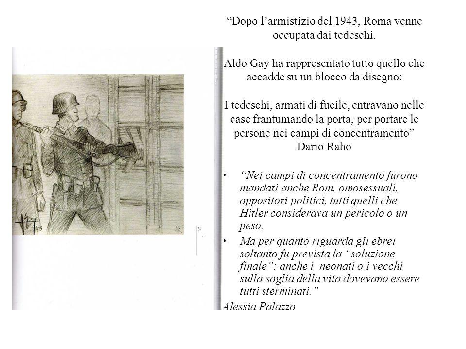 Dopo l'armistizio del 1943, Roma venne occupata dai tedeschi