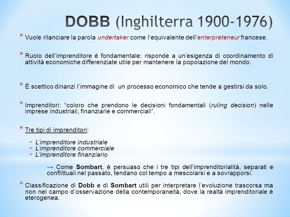 DOBB (Inghilterra 1900-1976) Vuole rilanciare la parola undertaker come l'equivalente dell'enterpreteneur francese.