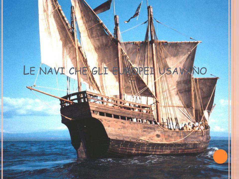 Le navi che gli europei usavano