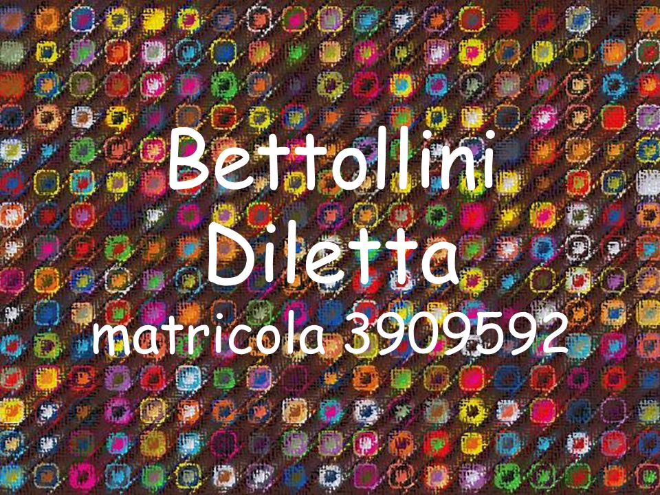 Bettollini Diletta matricola 3909592