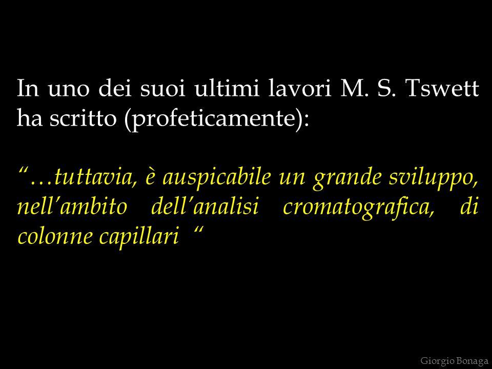 In uno dei suoi ultimi lavori M. S. Tswett ha scritto (profeticamente):