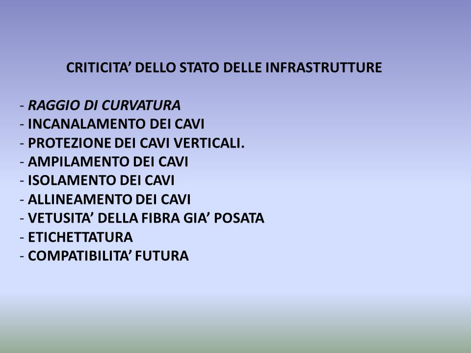 CRITICITA' DELLO STATO DELLE INFRASTRUTTURE