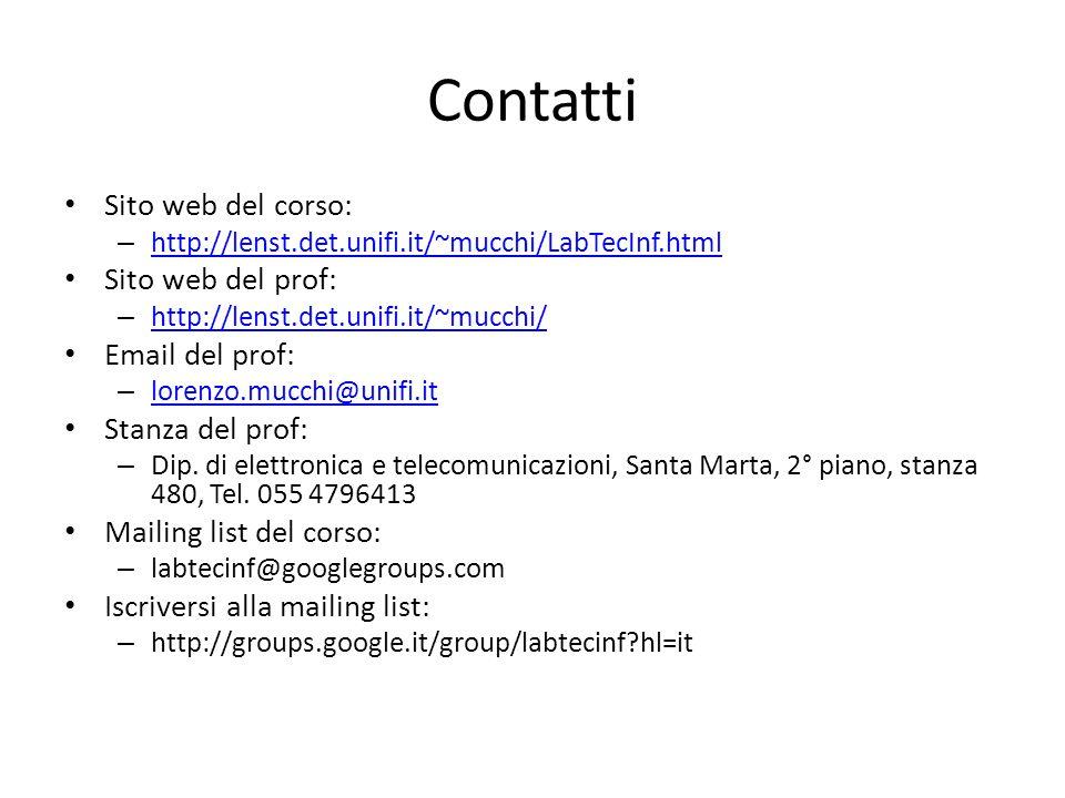Contatti Sito web del corso: Sito web del prof: Email del prof: