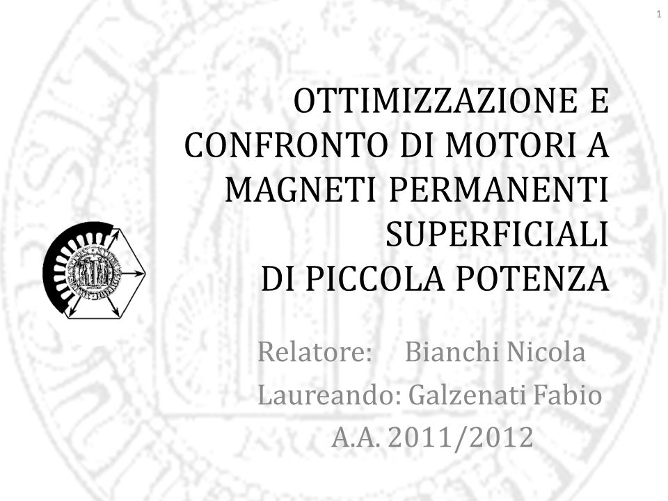 Relatore: Bianchi Nicola Laureando: Galzenati Fabio A.A. 2011/2012