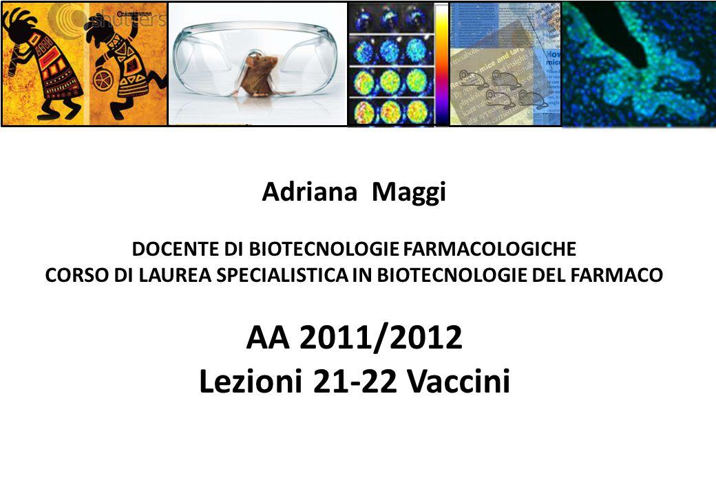 AA 2011/2012 Lezioni 21-22 Vaccini Adriana Maggi