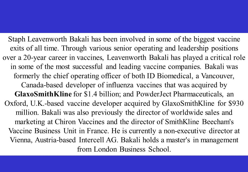 Staph Leavenworth Bakali has been involved in some of the biggest vaccine exits of all time.