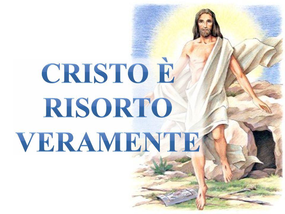 Cristo è risorto Veramente