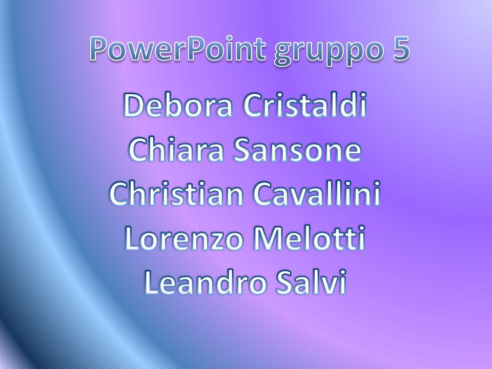 PowerPoint gruppo 5 Debora Cristaldi. Chiara Sansone.