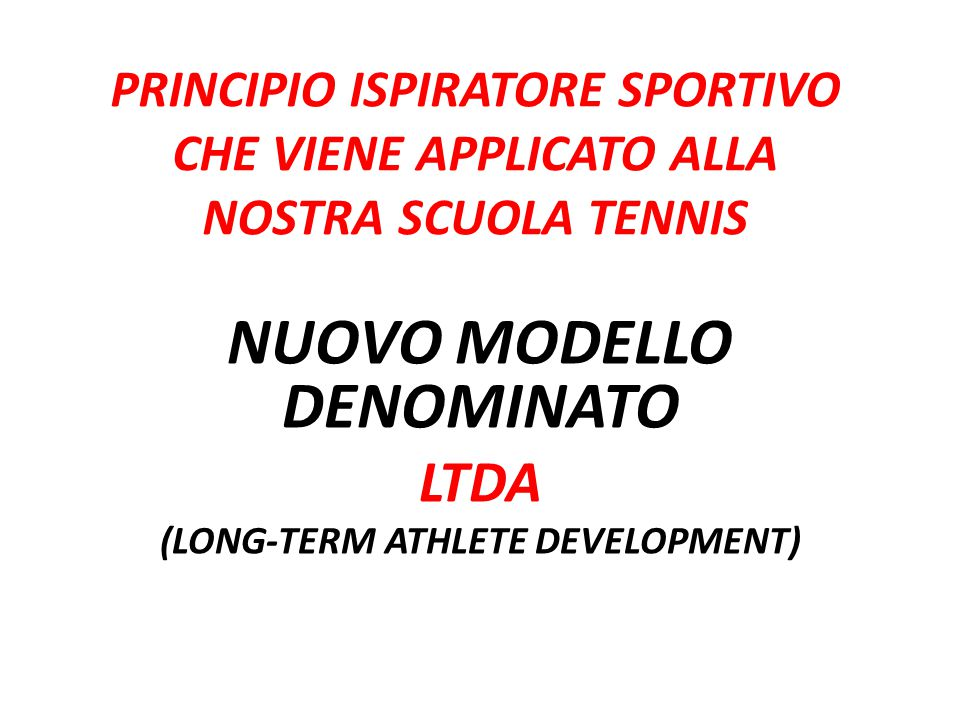 NUOVO MODELLO DENOMINATO LTDA (LONG-TERM ATHLETE DEVELOPMENT)
