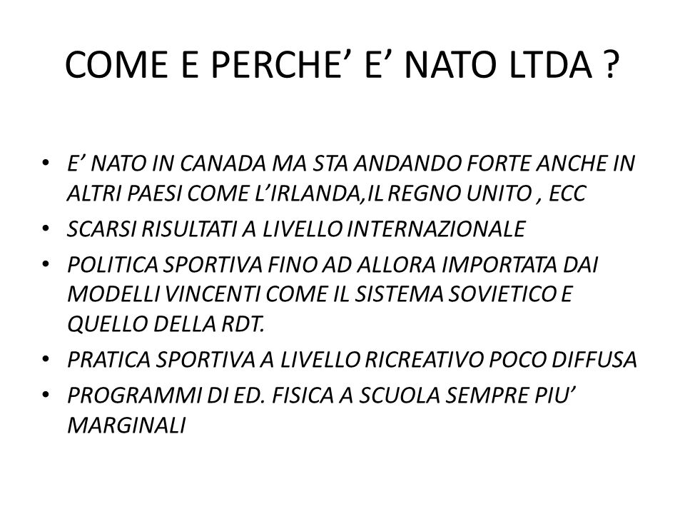 COME E PERCHE' E' NATO LTDA