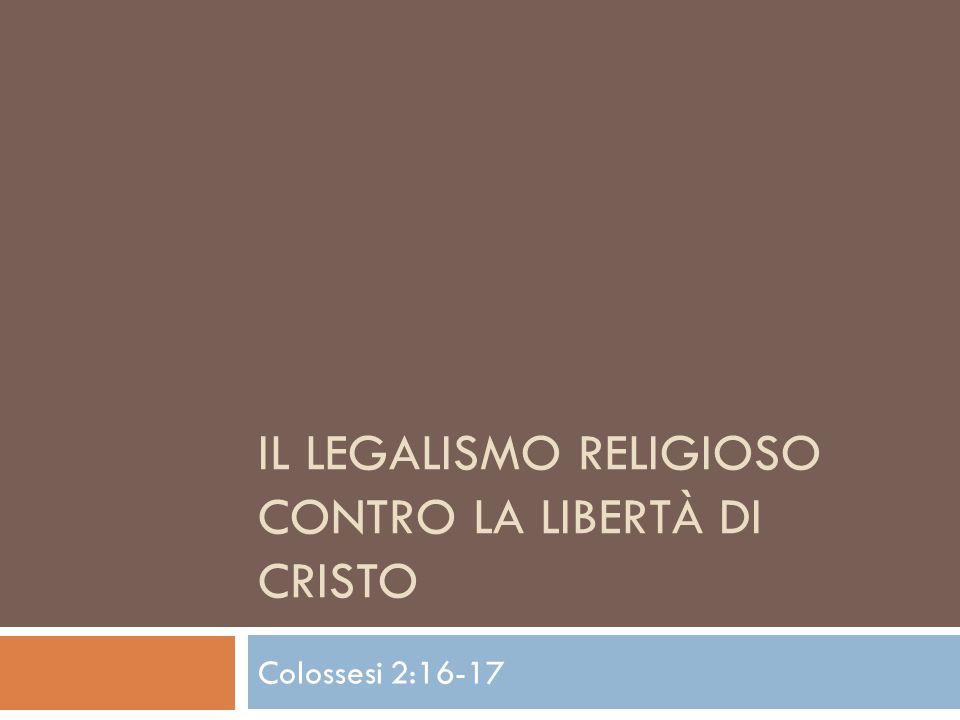 Il legalismo religioso contro la libertà di Cristo