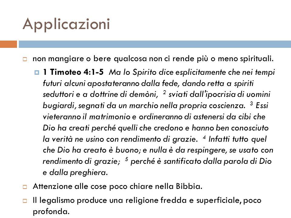 Applicazioni non mangiare o bere qualcosa non ci rende più o meno spirituali.