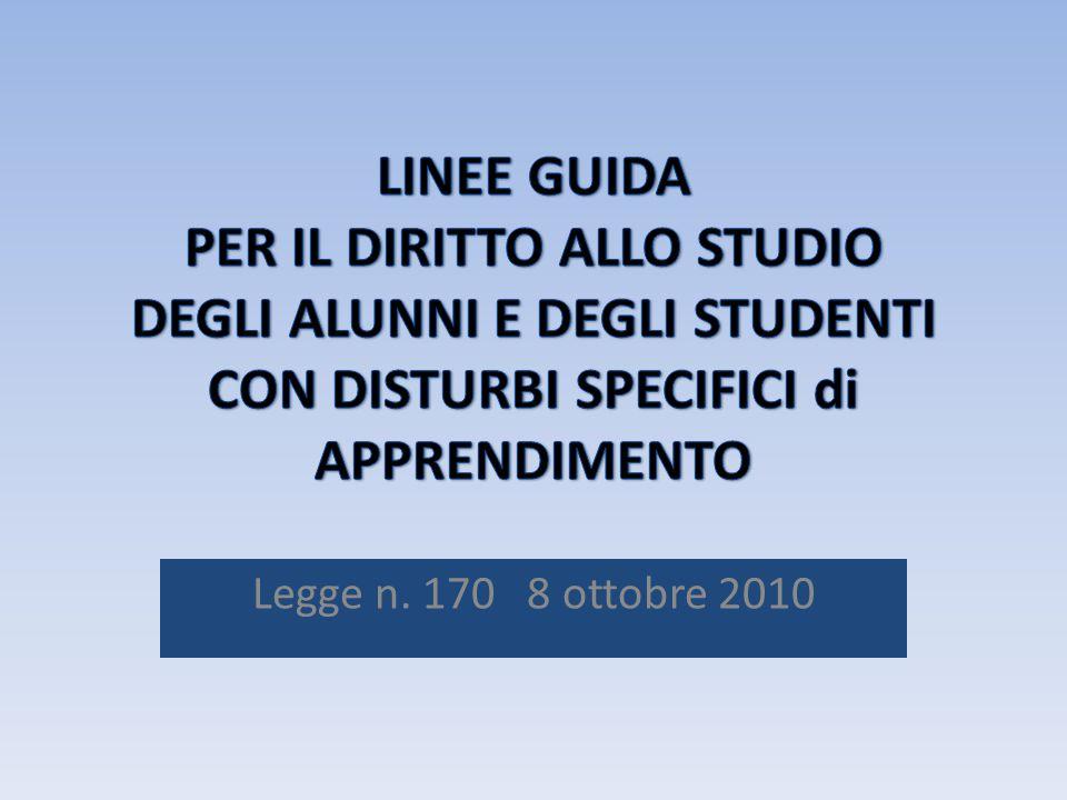 LINEE GUIDA PER IL DIRITTO ALLO STUDIO DEGLI ALUNNI E DEGLI STUDENTI CON DISTURBI SPECIFICI di APPRENDIMENTO